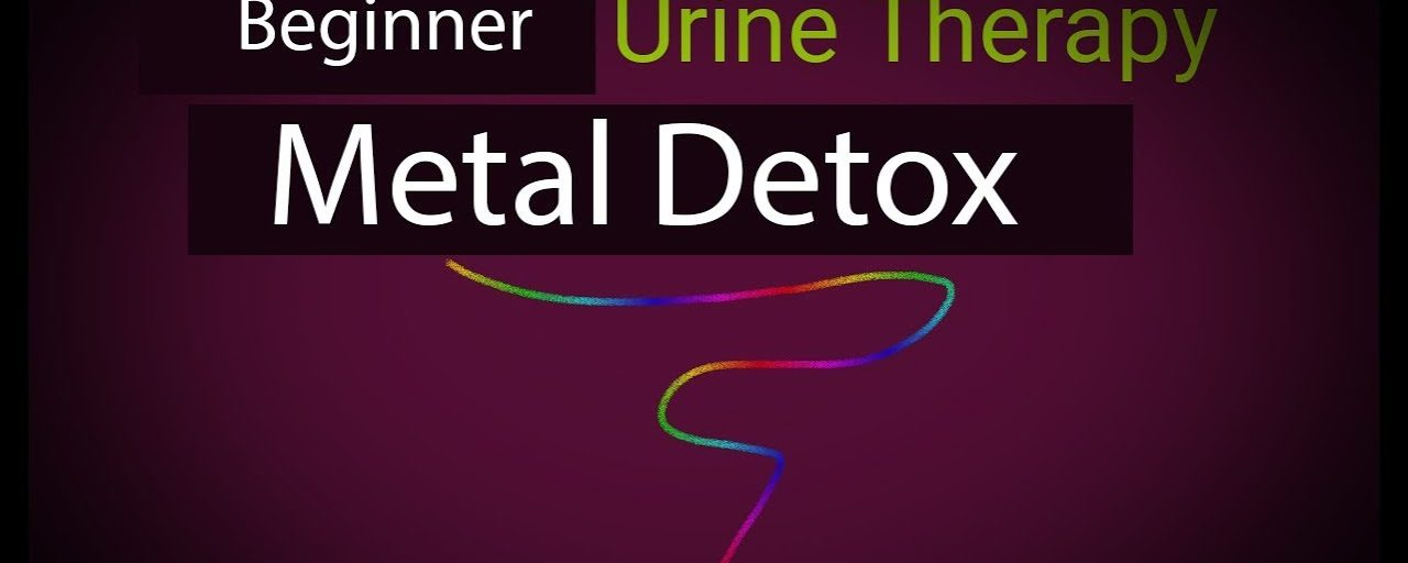 Urine Therapy for BEGINNERS – Metal Detox